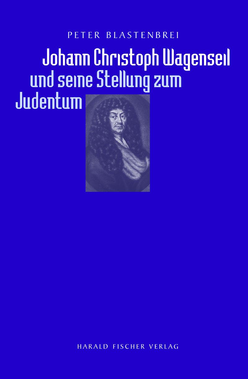 """Titelcover """"Johann Christoph Wagenseil und seine Stellung zum Judentum"""""""